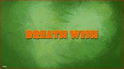 Breath Wish
