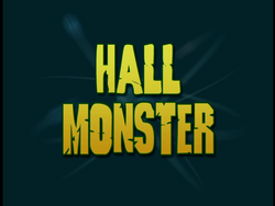 Hall Monster (Title Card)