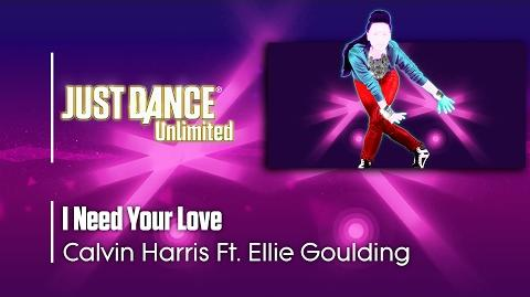 I Need Your Love - Just Dance Unlimited