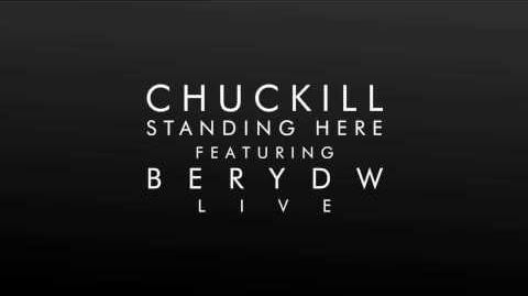 CHUCKILL - Standing Here feat
