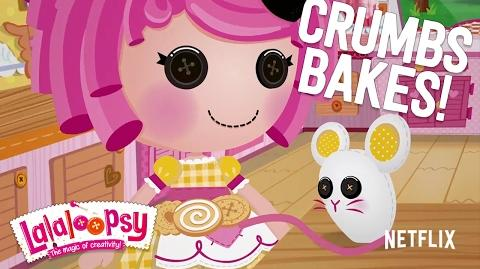 Crumbs Sure Can Bake! We're Lalaloopsy