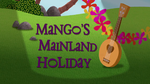 Mango's Mainland Holiday title card