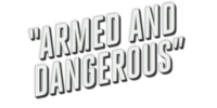 Armed and Dangerous