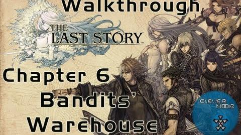 The Last Story Walkthrough Chapter 6 Bandits' Warehouse