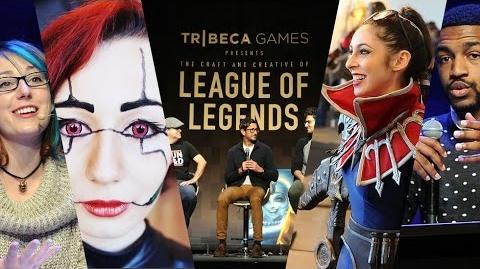 Tribeca Games Presents the Craft & Creative of League of Legends