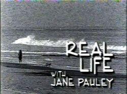 Real Life w Jane Pauley