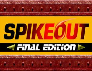 Spike Out Final Edition 00-00