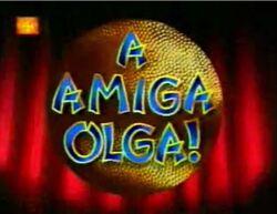 A Amiga Olga