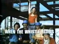 When the whistle blows-show
