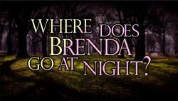 Where does brenda go at night