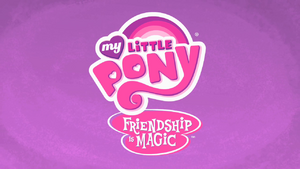 My Little Pony Friendship is Magic title card