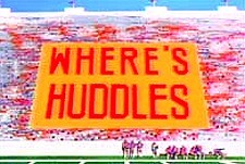 Wheres huddles?
