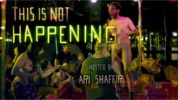 This is Not Happening Hosted by Ari Shaffir