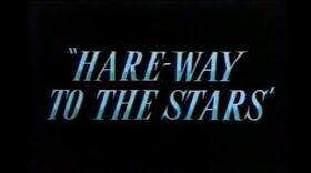 Hare way to the stars title card