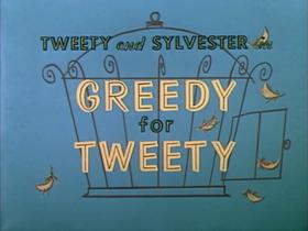 Greedyfortweety