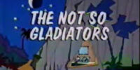 The Not So Gladiators