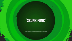 Skunk Funk title card