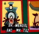 Dr. Wendal and Mr. Taz