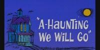A-Haunting We Will Go