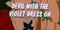 Devil With the Violet Dress On