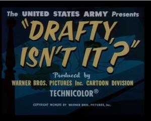 Drafty, Isn't It