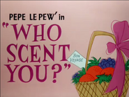 Who Scent You? title card