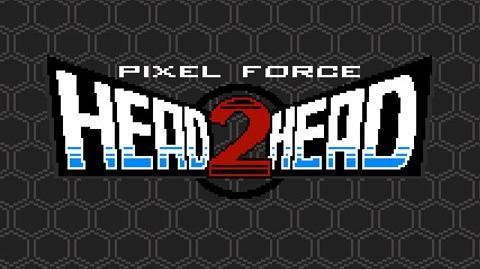Pixel Force Head 2 Head