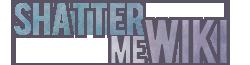 Shatter Me Wiki