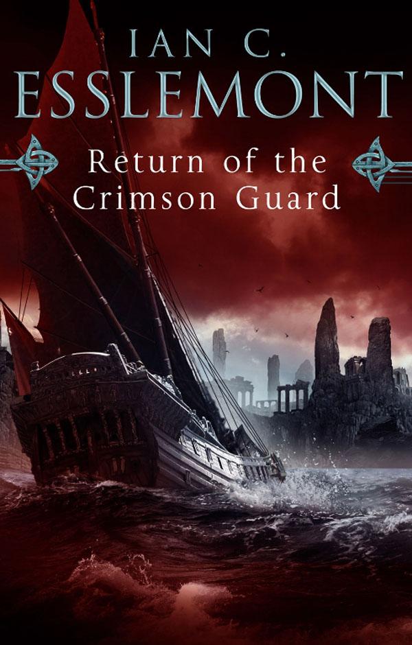 Return of the Crimson Guard (Malazan Empire, #2) - Ian C. Esslemont