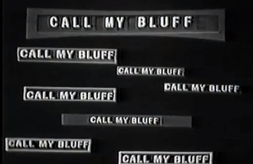 Call My Bluff | Mark Goodson Wiki | Fandom powered by Wikia