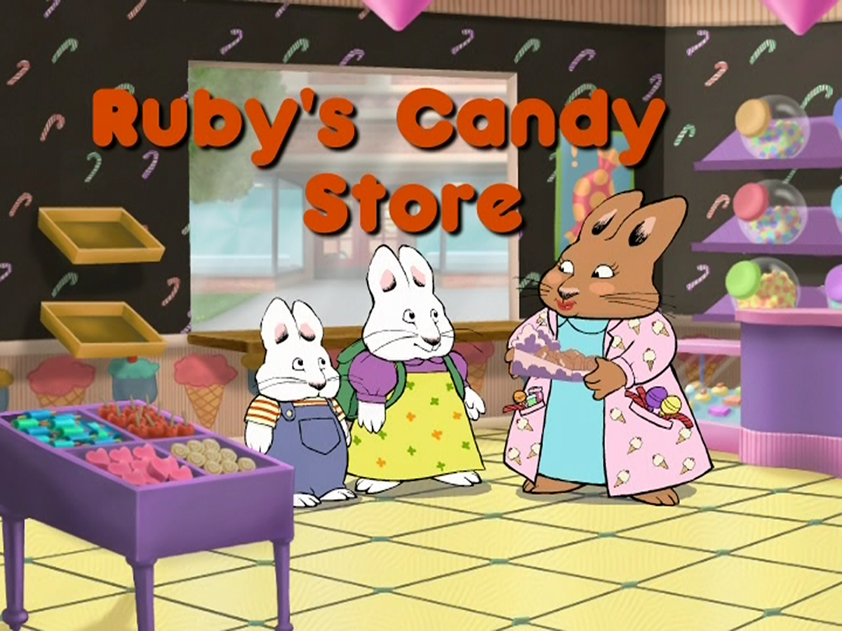 Ruby S Candy Store Max Amp Ruby Wiki Fandom Powered By Wikia