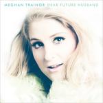 Meghan Trainor - Dear Future Husband (Official Single Cover)