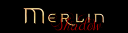Merlin : Camelot and the Shadow of the Twin Wikia