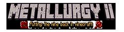 Metallurgy2 Wiki