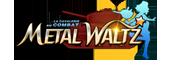Metal Waltz Wikia
