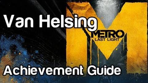 Van Helsing - Metro Last Light Achievement Guide