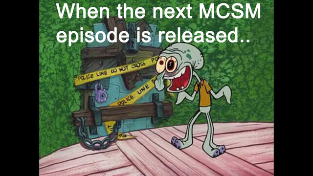 File:MCSMepisodememe.jpg