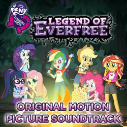 My Little Pony Equestria Girls Legend of Everfree soundtrack album cover