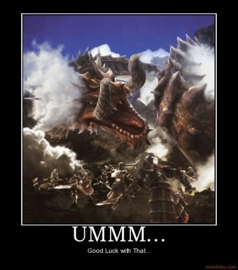 File:Ummm-monster-hunter-raviente-demotivational-poster-1289648478.jpg