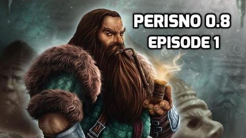 Perisno Episode 1 Dwarven Champion!