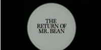 The Return of Mr. Bean