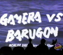 Gamera vs Barugon