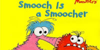 Smooch Is a Smoocher