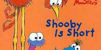 Shooby Is Short