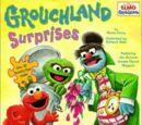 Grouchland Surprises