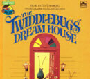 The Twiddlebugs' Dream House