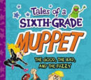 Tales of a Sixth-Grade Muppet: The Good, the Bad, and the Fuzzy