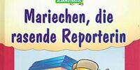 Mariechen, die rasende Reporterin