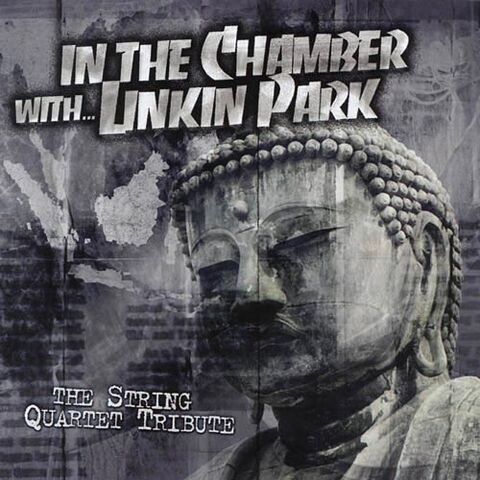 File:Linkin Park - In The Chamber... The String Quartet Tribute To Linkin Park - Front Cover.jpg