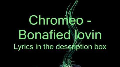 Chromeo Bonafied Lovin